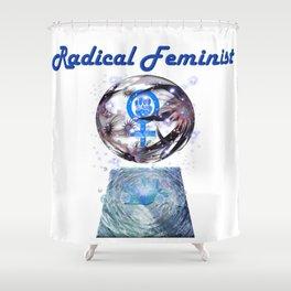 Radical Feminist - Beyond The Globe Shower Curtain