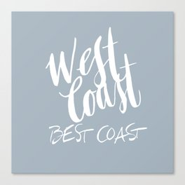 The West Coast is the Best Coast Canvas Print