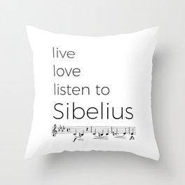 Live, love, listen to Sibelius Throw Pillow