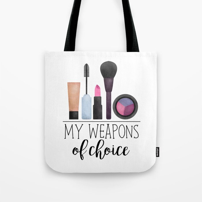 My Weapons Of Choice Makeup Tote Bag