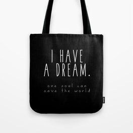I HAVE A DREAM - soul - black Tote Bag