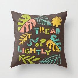 Tread Lightly Throw Pillow