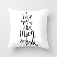 i love you to the moon and back Throw Pillows featuring I love you to the moon & back by SugarCoatedStudio