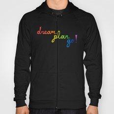 dream. plan. go! Hoody