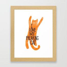 I love my freaking cat - orange Framed Art Print