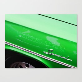 you're so fucking special Canvas Print
