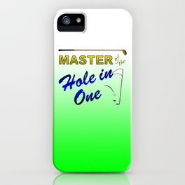 Master of The Hole In One iPhone Case