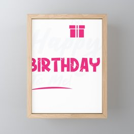 Covid 19 Quotes Stay Home Birthday Happy Birthday to Me Framed Mini Art Print