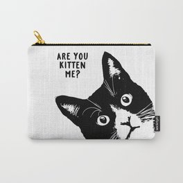 are you kitten me? Carry-All Pouch
