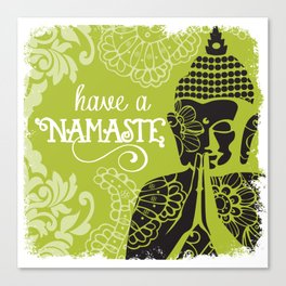 Have a Nasmaste Canvas Print
