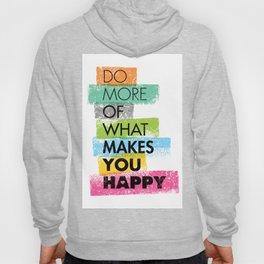 Do More Of What Makes You Happy. Inspiring Creative Motivation Quote. Vector Typography Hoody
