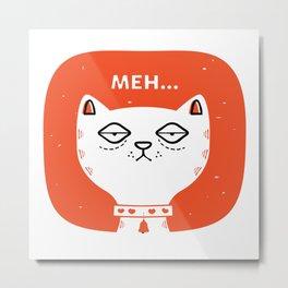 Meh Cat by Steve Mack Metal Print