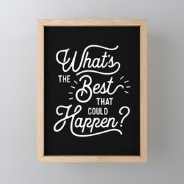 What's The Best That Could Happen typography wall art home decor Framed Mini Art Print