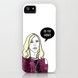 Do you work? iPhone Case