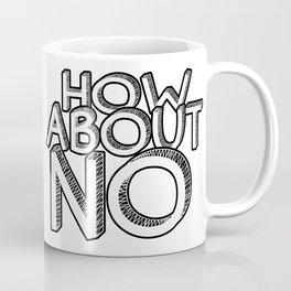 How about NO Coffee Mug