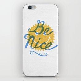 Be Nice. iPhone Skin