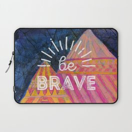 Be Brave on the Shadow Mountains Laptop Sleeve