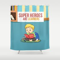 super heroes Shower Curtains featuring Super Heroes Are Learners by youngmindz