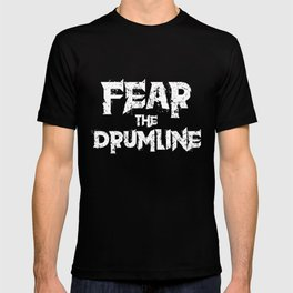 Fear The Drumline T-shirt T-shirt