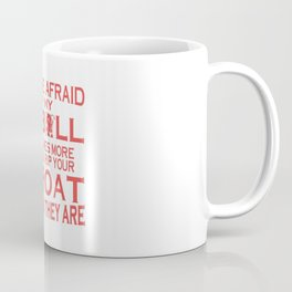 DON'T BE AFRAID OF MY PIT BULLS Coffee Mug