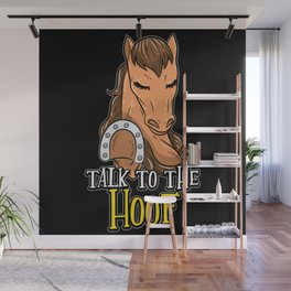 Talk To The Hoof | Funny Horse Saying Gift Wall Mural