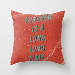 Forever is a long, long time - A Hell Songbook Edition Throw Pillow