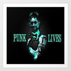 PUNK LIVES BY Cd KIRVEN Art Print