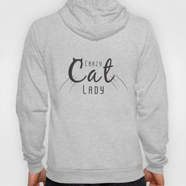 Crazy Cat Lady sign Hoody
