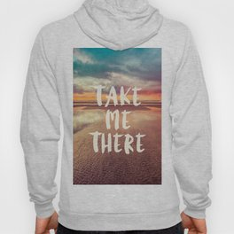 Take Me There Beach Sunset Quote Hoody