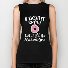 I Donut Know What I'd Do Without You This Valentines Day Biker Tank