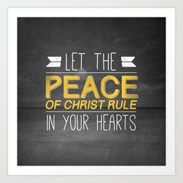 Let Peace Rule - Colossians 3:15 Art Print