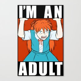 ASUKA THREW IT ON THE GROUND: I'M AN ADULT Canvas Print