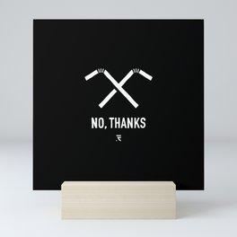no, thanks Mini Art Print