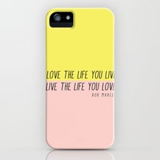 Love The Life You Live iPhone (5, 5s) Slim Case