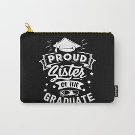 Proud Sister Of The Graduate Carry-All Pouch