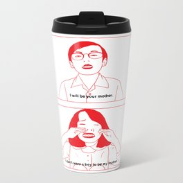 i will be your mother. Metal Travel Mug