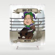 Rodeo Jester (Jodie Foster) Shower Curtain