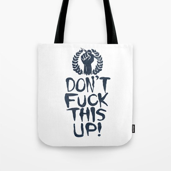 Don't Fuck This Up! Tote Bag