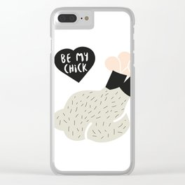Be my Chick Clear iPhone Case