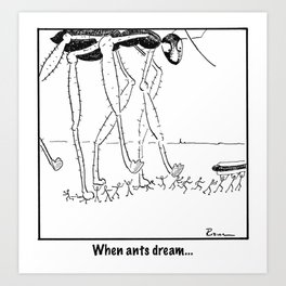 When Ants Dream Art Print
