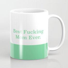best fucking mom ever Coffee Mug