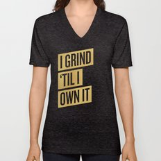 I GRIND 'TIL I OWN IT Unisex V-Neck
