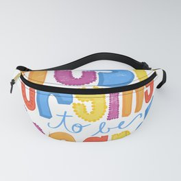 Just trying to be heard - by Kara Peters Fanny Pack
