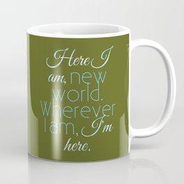 Here I Am, New World Coffee Mug