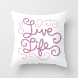 Live Life Throw Pillow
