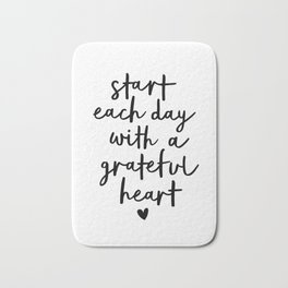 Start Each Day With a Grateful Heart black and white typography minimalism home room wall decor Bath Mat