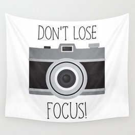 Don't Lose Focus! Wall Tapestry