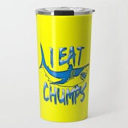 I Eat Chumps Travel Mug