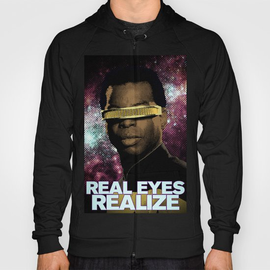 Geordi: Real Eyes Realize Hoody
