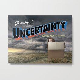 State of Uncertainty Metal Print
